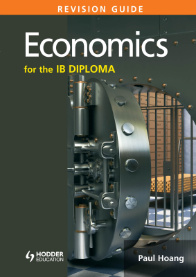 Economics for the IB Diploma Revision Guide, 1st Ed. <br> <small><small>by Paul Hoang</small></small>