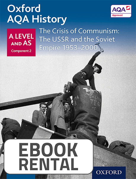 Oxford AQA History for A Level and AS - The Crisis of Communism: The USSR and the Soviet Empire 1953-2000
