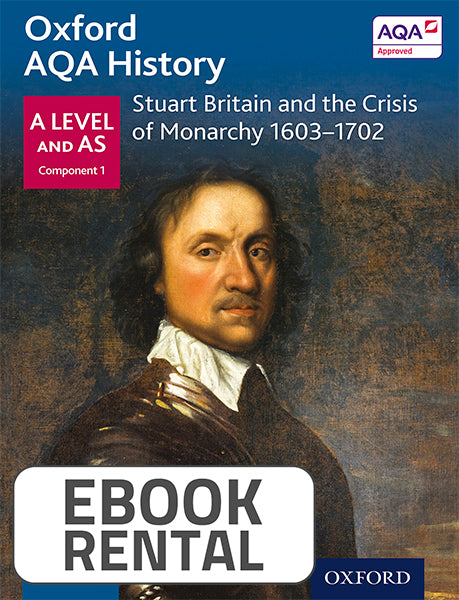 Oxford AQA History for A Level and AS - Stuart Britain and the Crisis of Monarchy 1603-1702