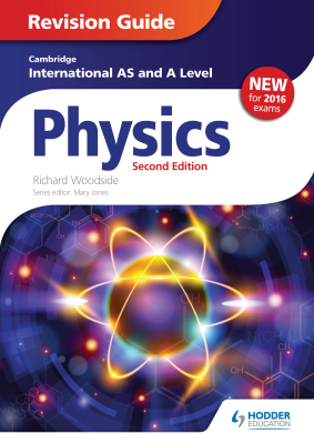 Physics Revision Guide for Cambridge International AS and A Level, 1st Ed. <br> <small><small>by Richard Woodside</small></small>