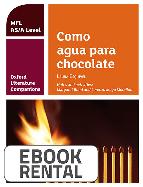 Oxford Literature Companions: Como agua para chocolate: study guide for AS/A Level