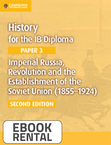 History for the IB Diploma Paper 3 Imperial Russia, Revolution and the Establishment of the Soviet Union (1855-1924)