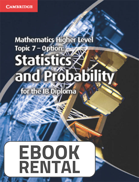 Mathematics Higher Level Topic 7 - Option Statistics and Probability, 1st Ed. <br> <small><small>by Paul Fannon, Vesna Kadelburg, Ben Woolley, Stephen Ward</small></small>