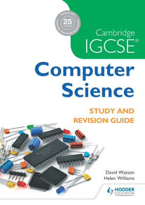 Computer Science. Study and Revision Guide for Cambridge IGCSE, 1st Ed. <br> <small><small>by David Watson, Helen Williams</small></small>