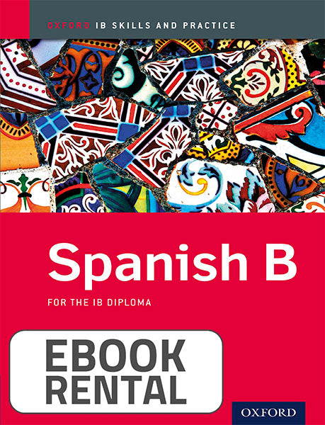 Spanish B for the IB Diploma Oxford IB Skills and Practice