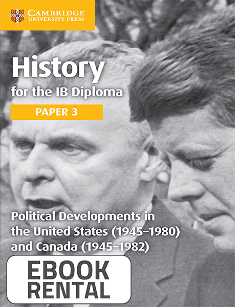 History for the IB Diploma Paper 3 Political Developments in the United States (1945-1980) and Canada (1945-1982)