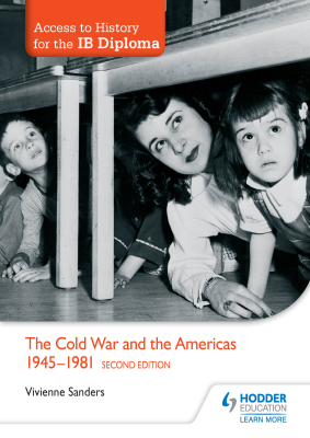 The cold war and the Americas 1945-1981. Access to History for the IB Diploma, 2nd Ed. <br> <small><small>by Vivienne Sanders</small></small>