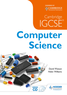 Computer Science for Cambridge IGCSE, 1st Ed. <br> <small><small>by David Watson, Helen Williams</small></small>
