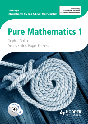 Pure Mathematics 1 for International AS and A Level, 1st Ed. <br> <small><small>by Sophie Goldie</small></small>