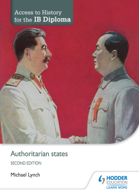 Authoritarian States. Access to History for the IB Diploma, 2nd Ed. <br> <small><small>by Michael Lynch</small></small>