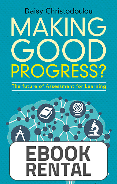Making Good Progress? The Future of Assessment for Learning