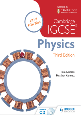 Physics for Cambridge IGCSE, 3rd Ed. <br> <small><small>by Tom Duncan, Heather Kennett</small></small>