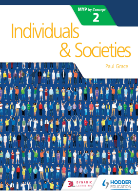 Individual and Societies 2. MYP by Concept, 1st Ed. <br> <small><small>by Paul Grace</small></small>