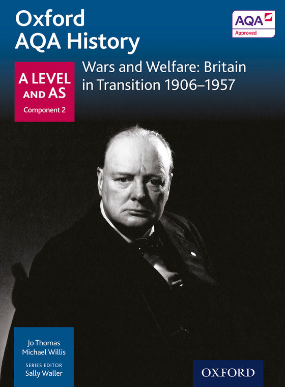 Oxford AQA History for A Level: Wars and Welfare: Britain in Transition 1906-1957