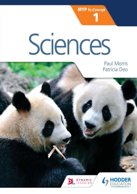 Sciences 1. MYP by Concept, 1st Ed. <br> <small><small>by Paul Morris, Patricia Deo</small></small>