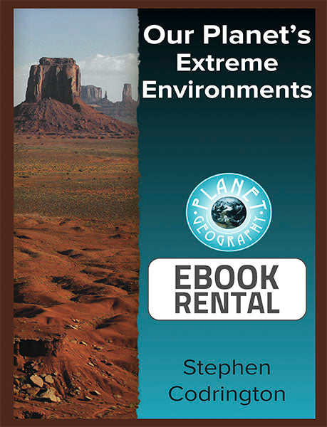 Our Planet's Extreme Environments, 1st Ed. <br> <small><small>by Stephen Codrington</small></small>