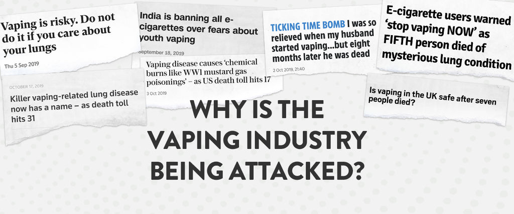 Why is The Vaping Industry Being Attacked?