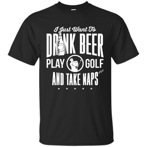 Drink Beer Play Golf And Take Naps