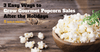3 Easy Ways to Grow Gourmet Popcorn Sales after the Holidays