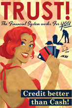 Load image into Gallery viewer, SKU: TRUST Trust, The Financial System Works for you Poster