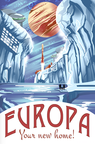 SKU: EUROPA Europa Space Poster, Europa Your New Home!