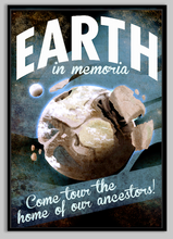 Load image into Gallery viewer, SKU: FUTUREEARTH Earth Future Poster, Tour the Home of our Ancestors