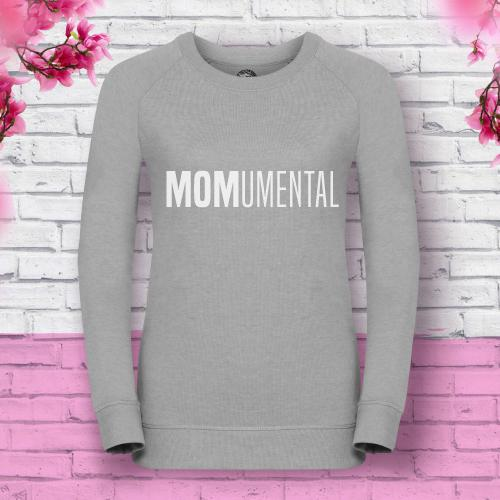 'Momumental' Sweatshirt for Mums in Choice of Colours
