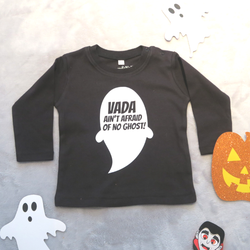 Ain't Afraid of No Ghost Personalised Baby Top!