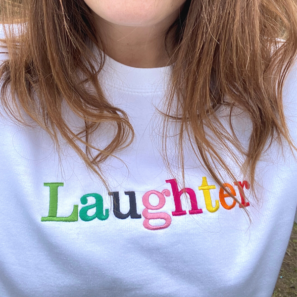 Laughter Embroidered Letters White Sweatshirt