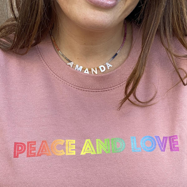Rainbow Peace and Love Dusty Pink Sweatshirt