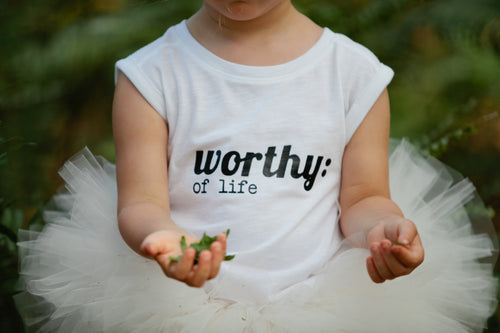 Worthy of Life White T-Shirt