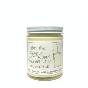 I Hope This Candle Isn't The Only Thing Getting Lit This Weekend