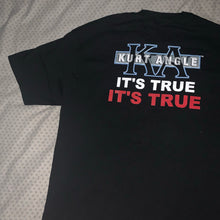 Kurt Angle 'It's True' Tee