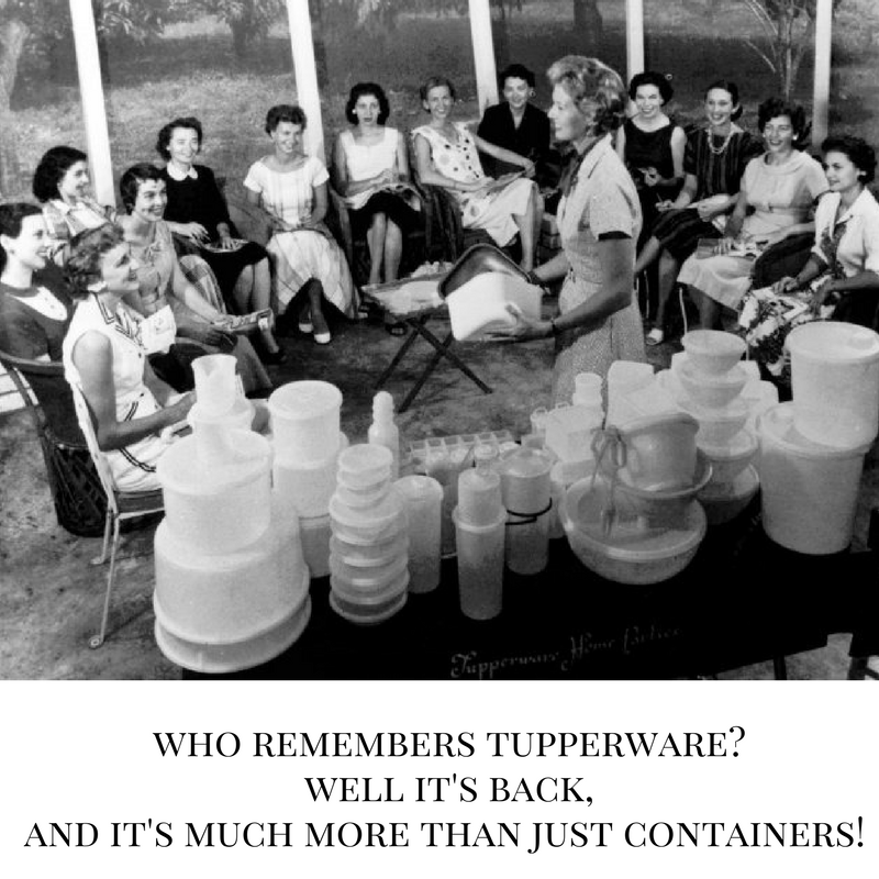 Who remembers Tupperware and Tupperware Parties?