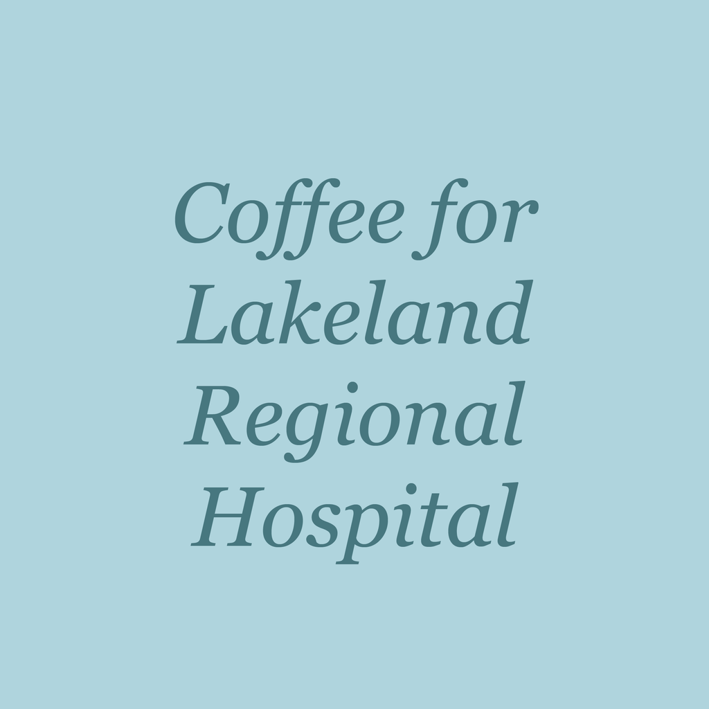 Coffee for Lakeland Regional Hospital