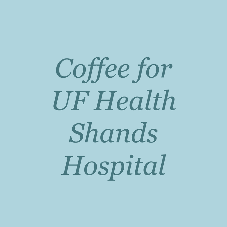 Coffee for UF Health Shands Hospital
