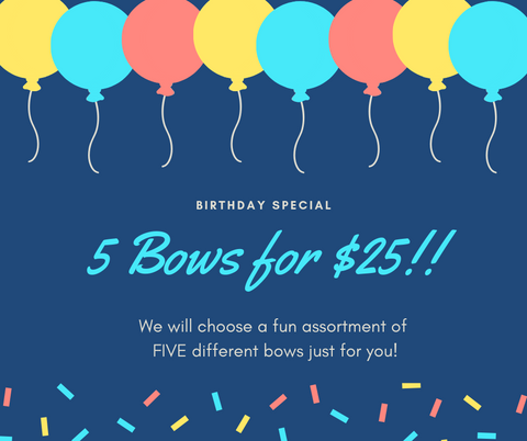 Birthday Special - 5 Bows for $25