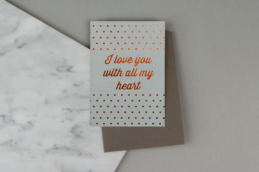 I LOVE YOU WITH ALL MY HEART CARD