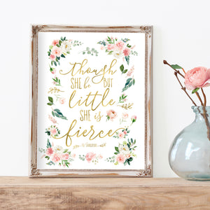 Blushed Collection - Though She Be But Little She Is Fierce - Print