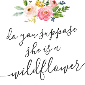Meadowland Collection - Do you suppose she is a wildflower? - Instant Download