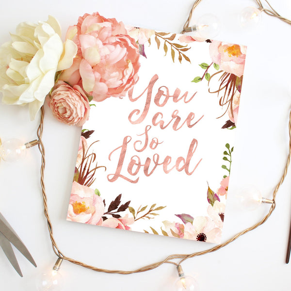 You Are So Loved Blush Floral Nursery Art Decor, Little Girl Nursery Boho Nursery Decor Bohemian Nursery You Are Loved Pink Rose Gold