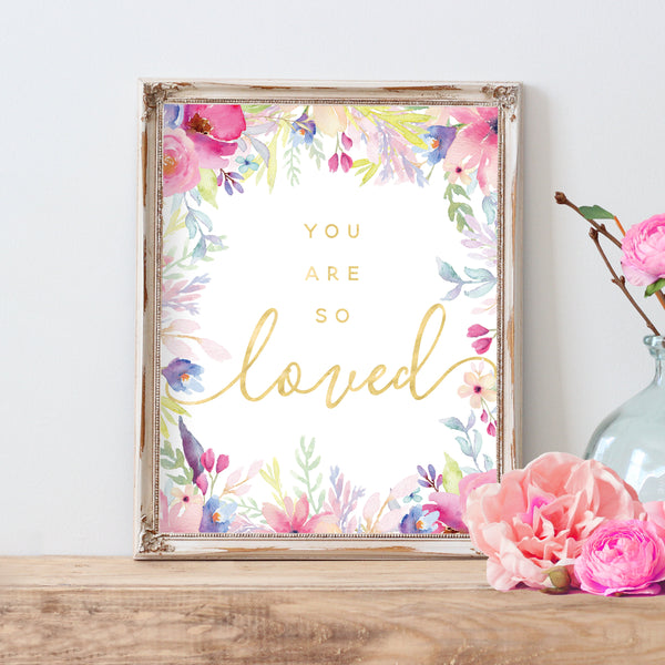 You Are So Loved Floral Nursery Decor Watercolor Painting Floral Baby Shower Decor Print Watercolor Printable Love Print Baby Girl Nursery