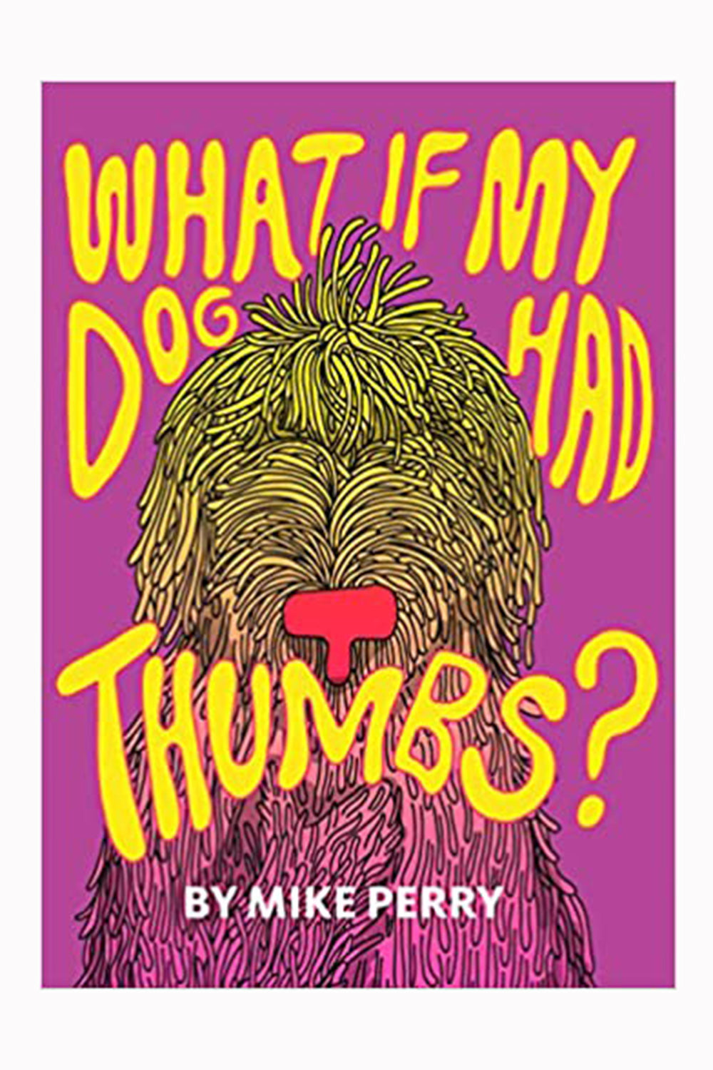 What if My Dog Had Thumbs Book