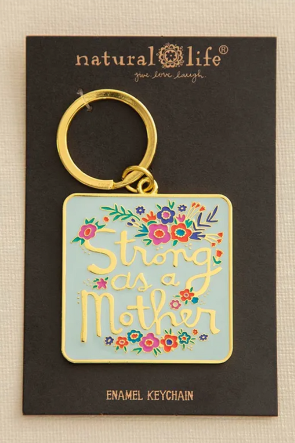 Enamel Key Chain - Strong as a Mother