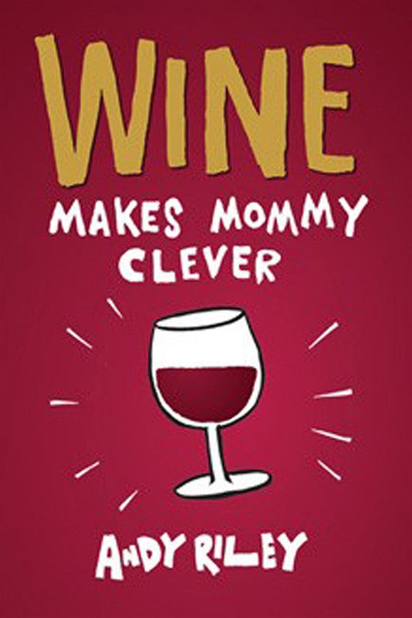 """Wine Makes Mommy Clever"" Book"