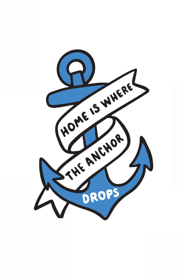 Trendy Sticker - Home is Where the Anchor Drops