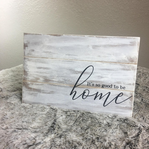 """It's So Good To Be Home"" Wall Plaque Pallet Sign - Bronco Western Supply Co."