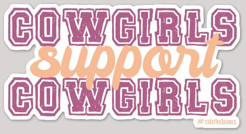 Cowgirls Support Cowgirls Sticker - Bronco Western Supply Co.