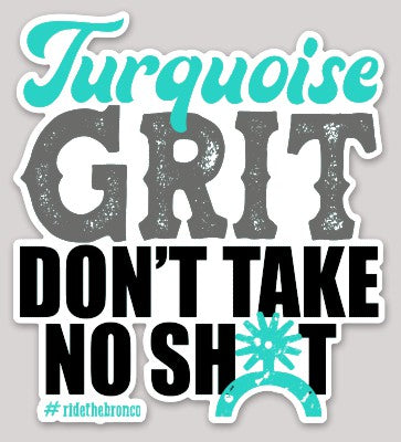 Turquoise Grit Don't Take No Sh*t Sticker - Bronco Western Supply Co.