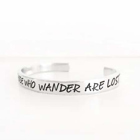 Not All Those Who Wander are Lost Cuff - Bronco Western Supply Co.
